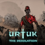Urtuk: The desolation Pc Game