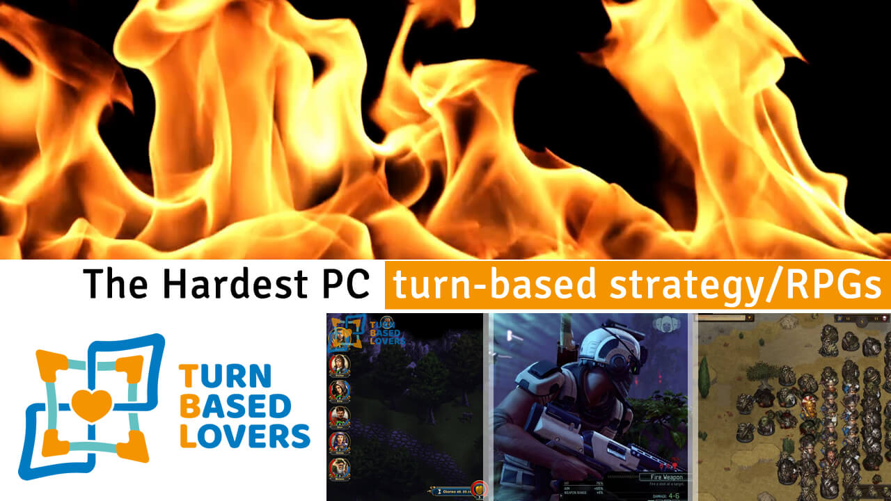 The hardest pc turn-based strategy rpgs