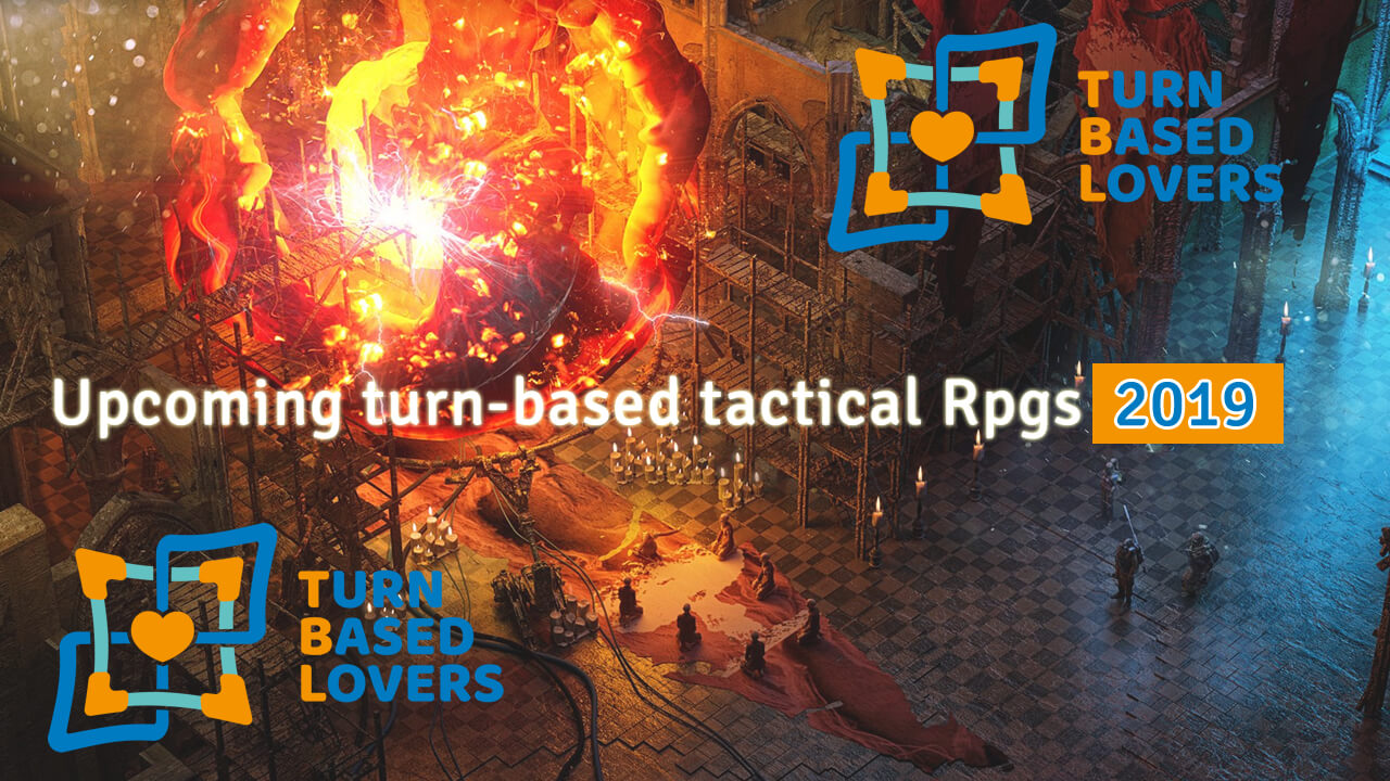 Best Turn Based Pc Games 2019 Top upcoming tactical turn based RPGs of 2019 | Turn Based Lovers
