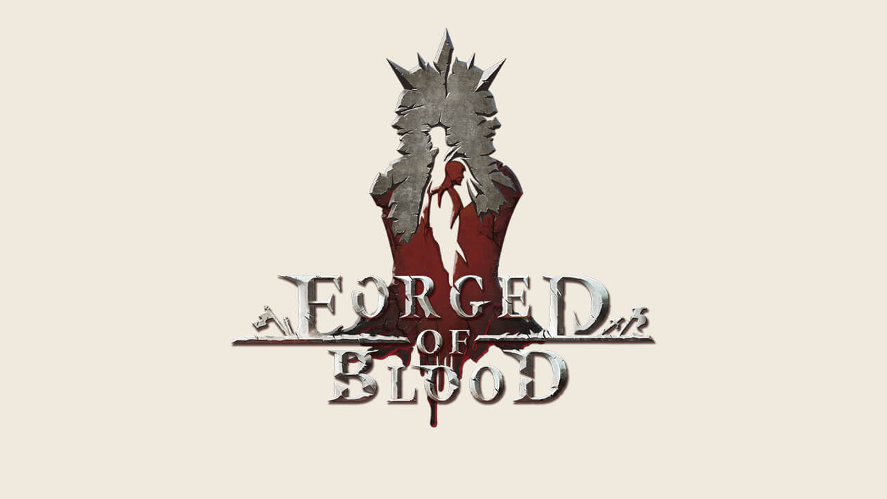 Forged of Blood Overview
