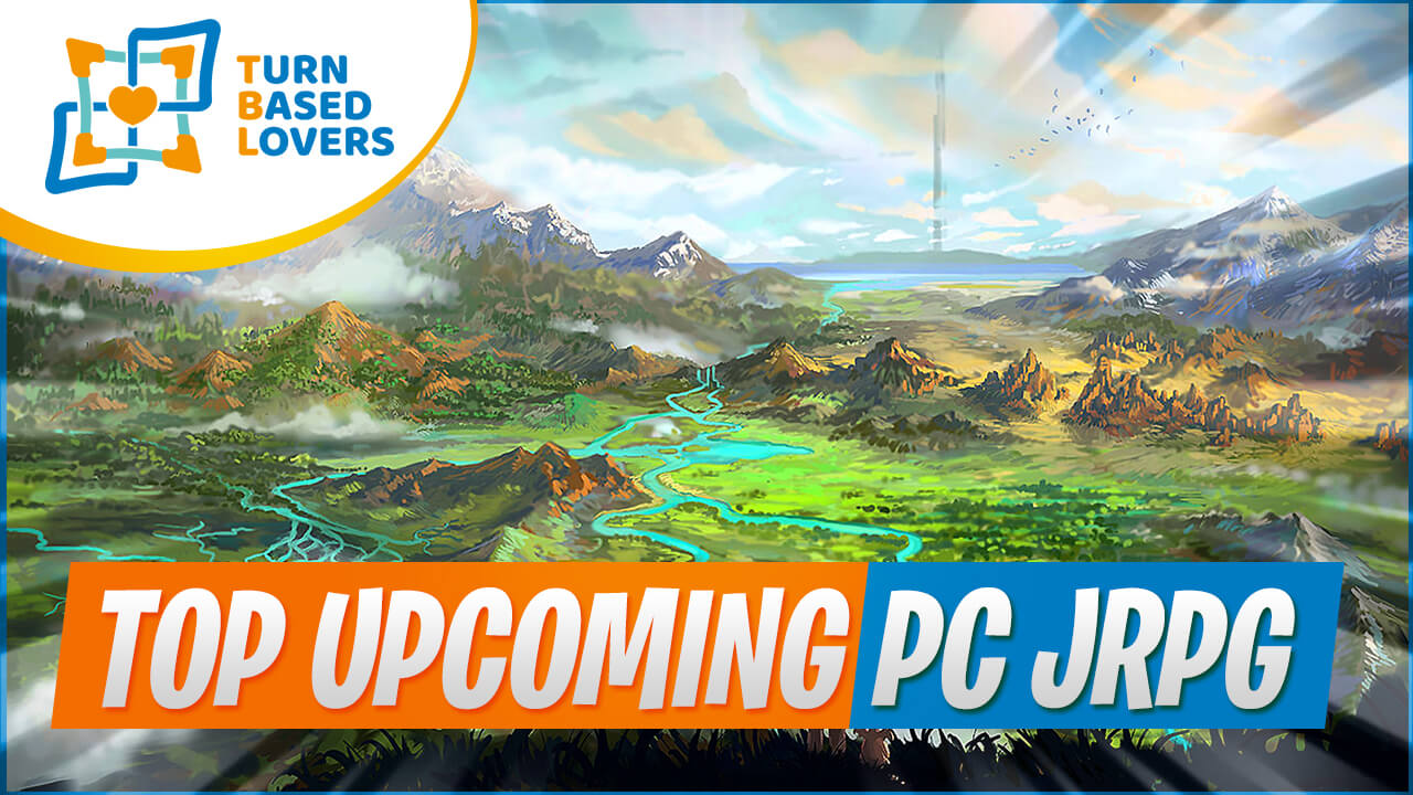 Top Upcoming Pc Turn-Based JRPG