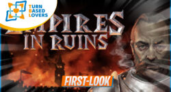 Empires in ruins Gameplay First Look